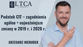 Podatek CIT – zagadnienia ogólne + najważniejsze zmiany w 2019 r. i 2020 r.