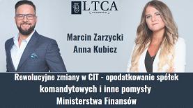 Rewolucyjne zmiany w CIT – opodatkowanie spółek komandytowych i inne pomysły Ministerstwa Finansów