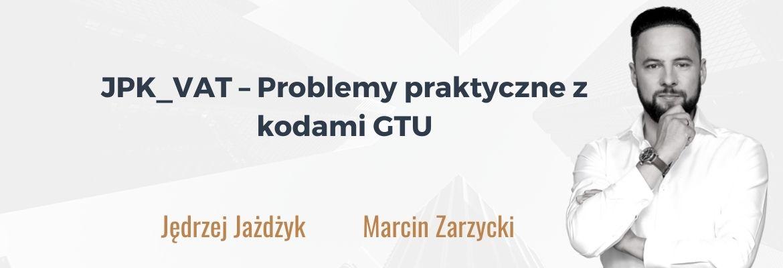 MZ_Hogart_JPK_VAT Problemy praktyczne z kodami GTU