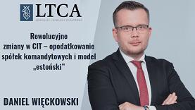 """Rewolucyjne zmiany w CIT – opodatkowanie spółek komandytowych i model """"estoński"""""""