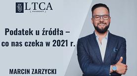 Podatek u źródła 2021 – co nas czeka w 2021 r.