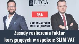 Q&A – Zasady rozliczania faktur korygujących w aspekcie Slim VAT