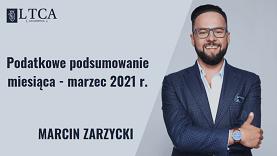 Podatkowe podsumowanie miesiąca – marzec 2021