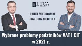 Wybrane problemy podatników VAT I CIT 2021
