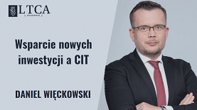Wsparcie nowych inwestycji a CIT