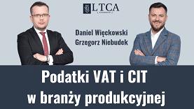 Podatki VAT i CIT w branży produkcyjnej
