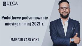 Podatkowe podsumowanie miesiąca – maj 2021