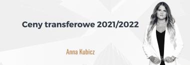 Ceny transferowe 2021/2022