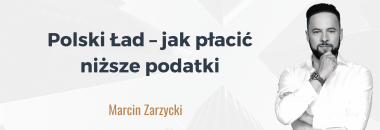 Polski Ład – jak płacić niższe podatki